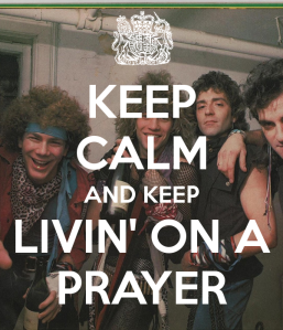 keep-calm-and-keep-livin-on-a-prayer